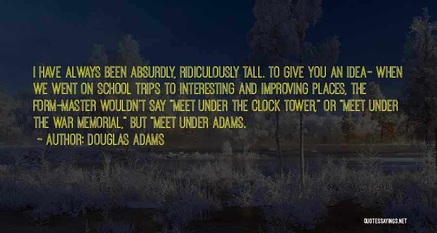 School Trips Quotes By Douglas Adams