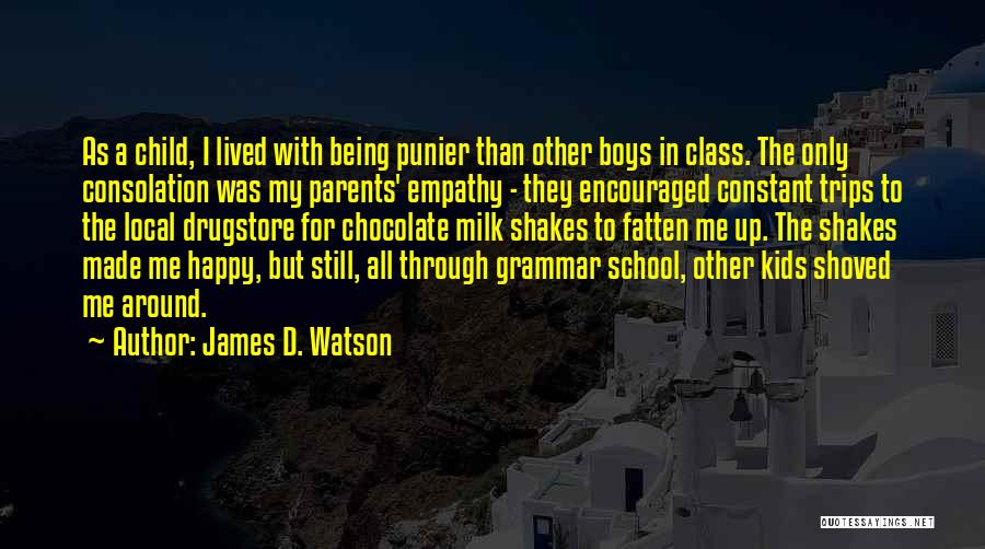 School Trips Quotes By James D. Watson