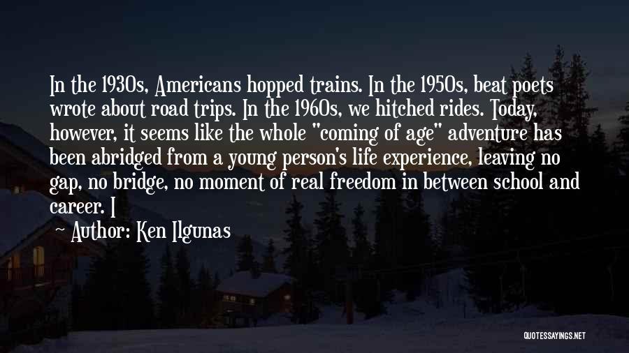 School Trips Quotes By Ken Ilgunas