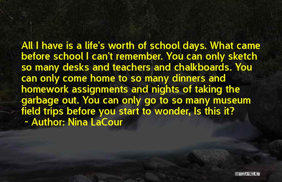 School Trips Quotes By Nina LaCour