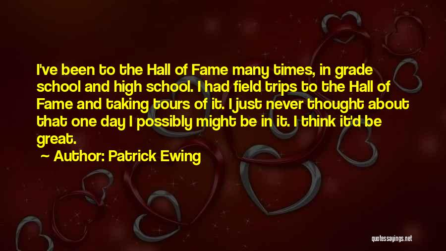 School Trips Quotes By Patrick Ewing