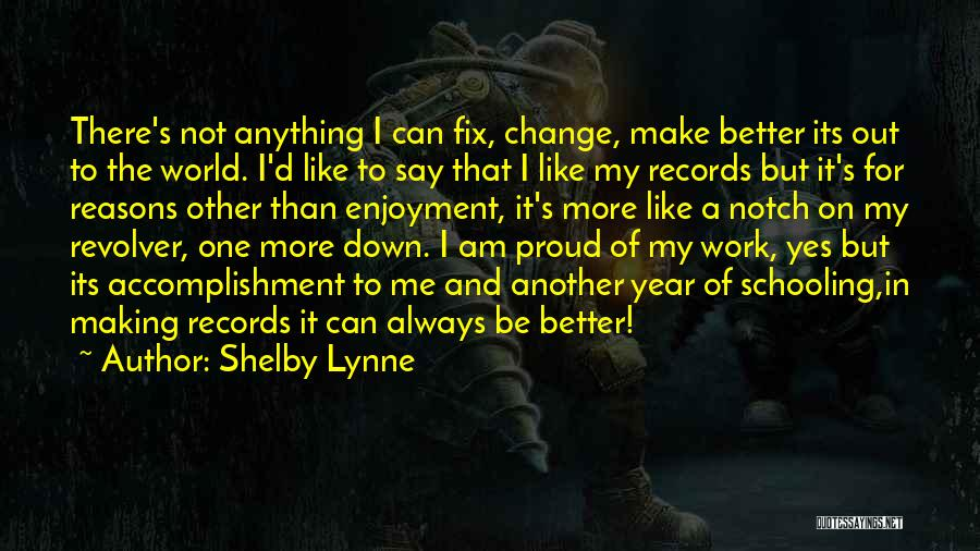 Schooling The World Quotes By Shelby Lynne