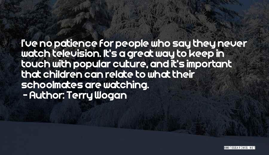 Schoolmates Quotes By Terry Wogan