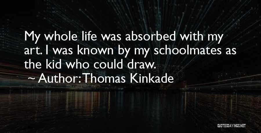 Schoolmates Quotes By Thomas Kinkade