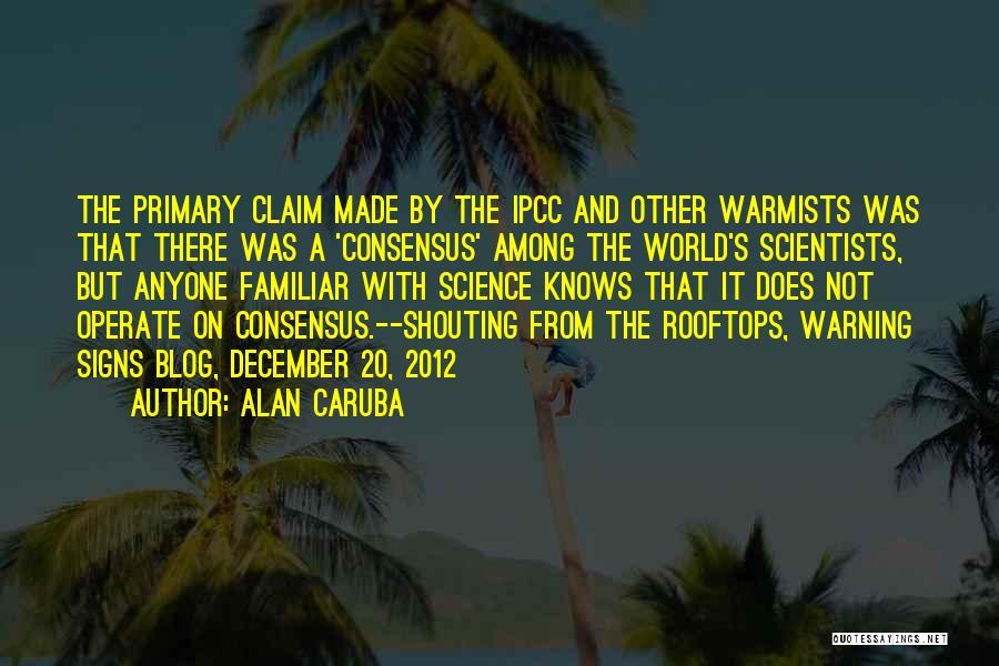 Science Consensus Quotes By Alan Caruba