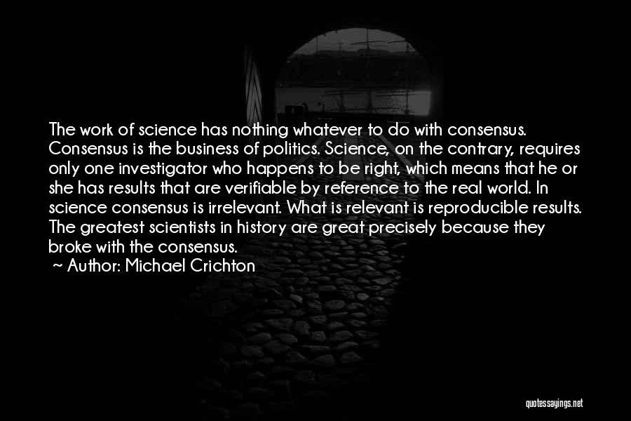 Science Consensus Quotes By Michael Crichton