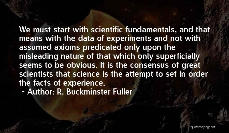 Science Consensus Quotes By R. Buckminster Fuller