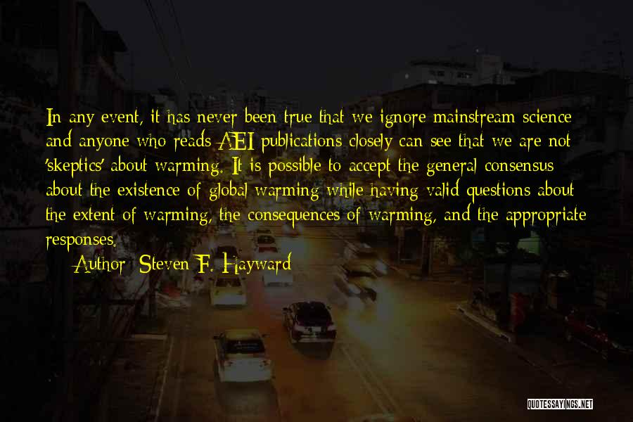 Science Consensus Quotes By Steven F. Hayward