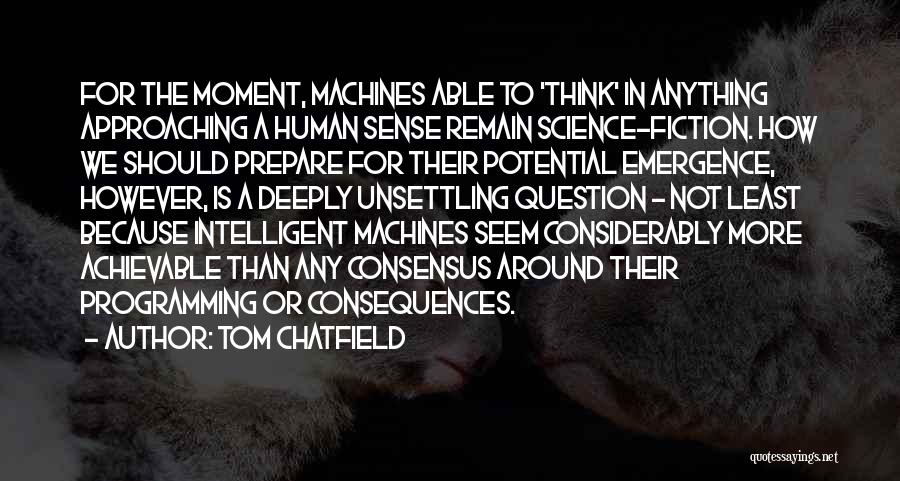 Science Consensus Quotes By Tom Chatfield