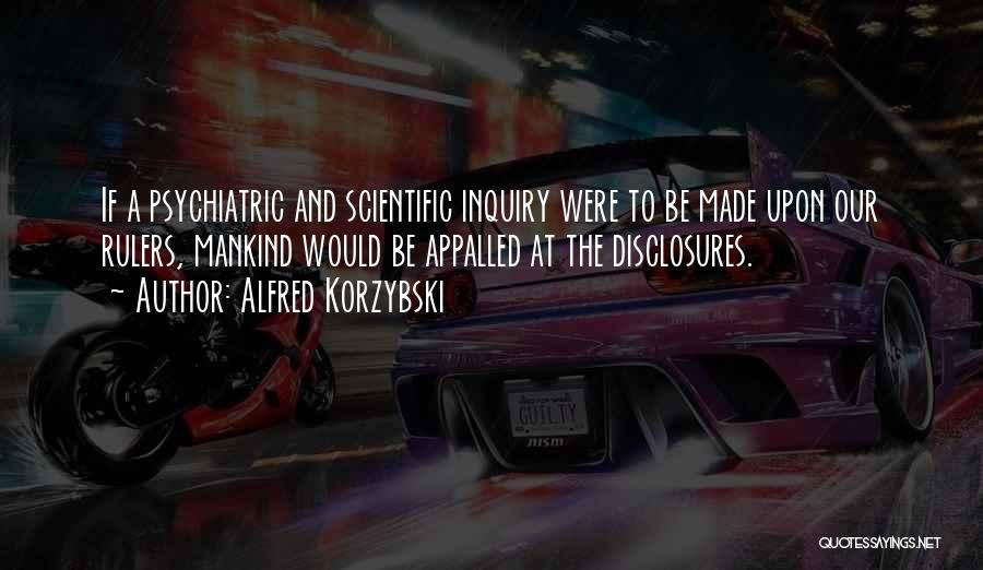 Scientific Inquiry Quotes By Alfred Korzybski