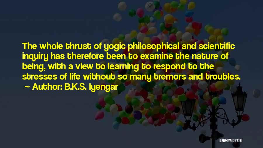Scientific Inquiry Quotes By B.K.S. Iyengar