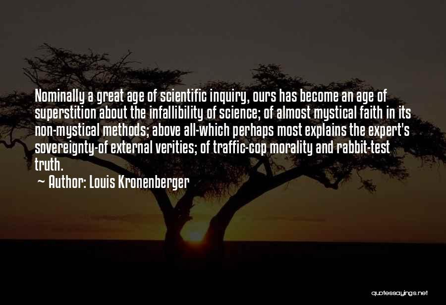 Scientific Inquiry Quotes By Louis Kronenberger