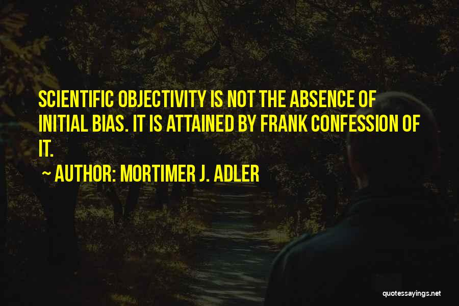 Scientific Inquiry Quotes By Mortimer J. Adler