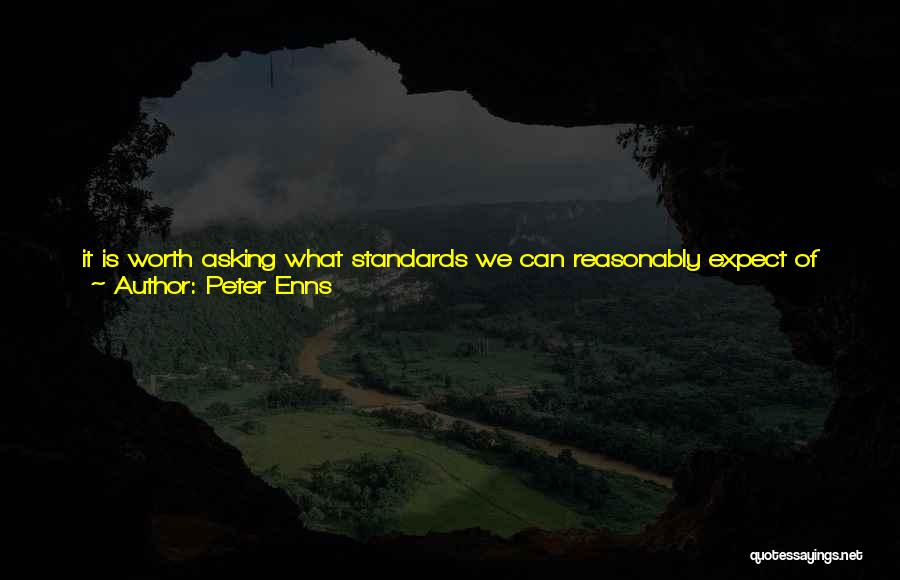 Scientific Inquiry Quotes By Peter Enns