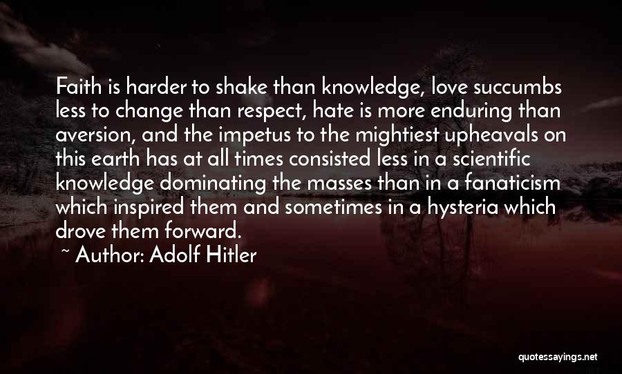 Scientific Knowledge Quotes By Adolf Hitler