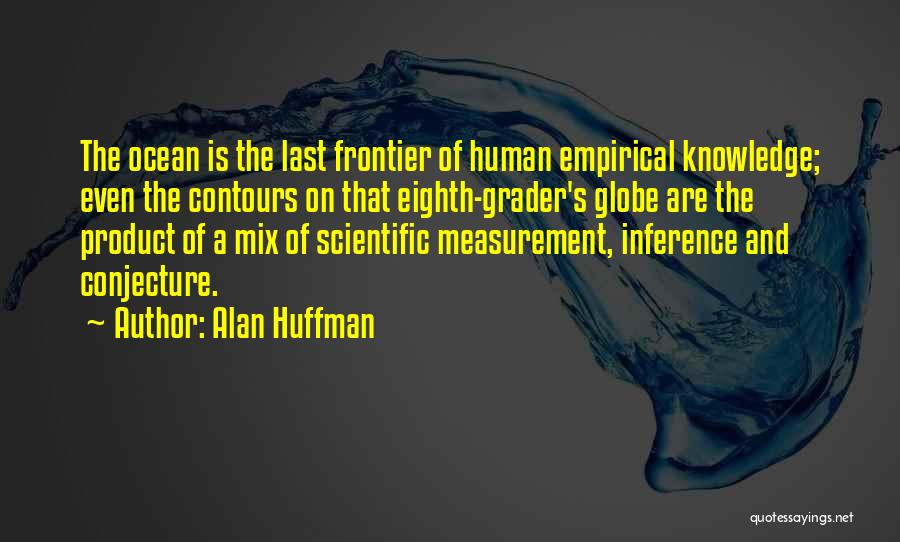 Scientific Knowledge Quotes By Alan Huffman