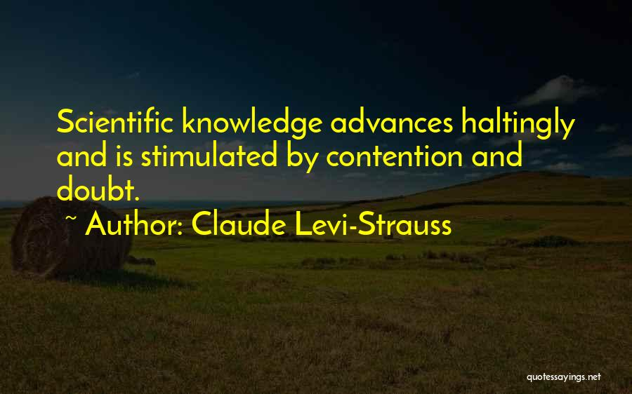 Scientific Knowledge Quotes By Claude Levi-Strauss