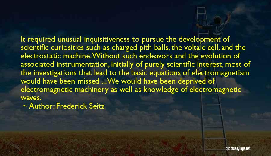 Scientific Knowledge Quotes By Frederick Seitz