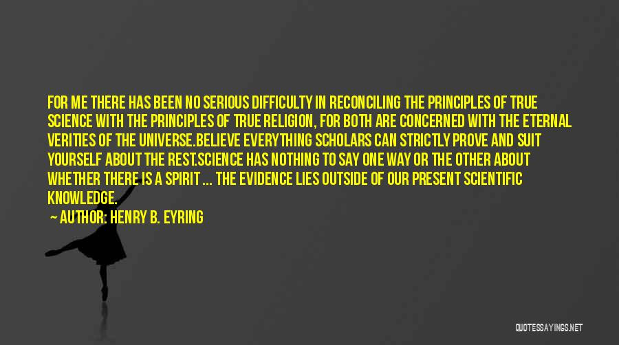 Scientific Knowledge Quotes By Henry B. Eyring