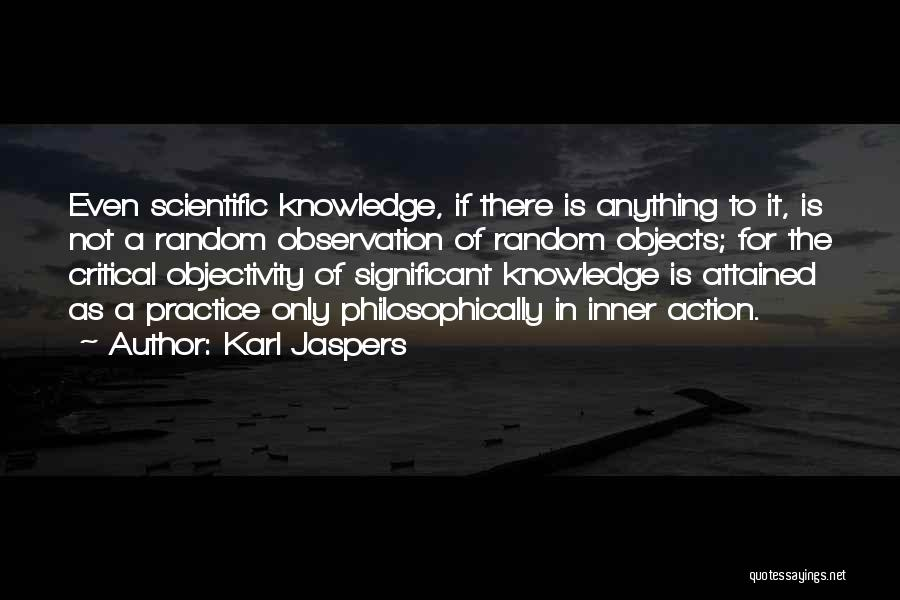 Scientific Knowledge Quotes By Karl Jaspers