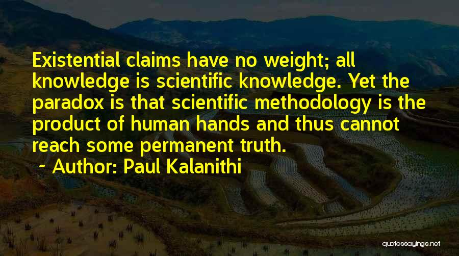 Scientific Knowledge Quotes By Paul Kalanithi