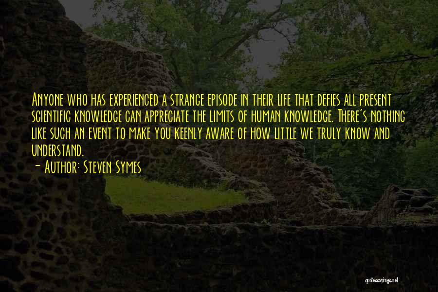 Scientific Knowledge Quotes By Steven Symes
