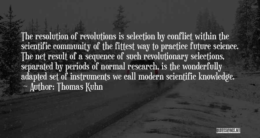 Scientific Knowledge Quotes By Thomas Kuhn