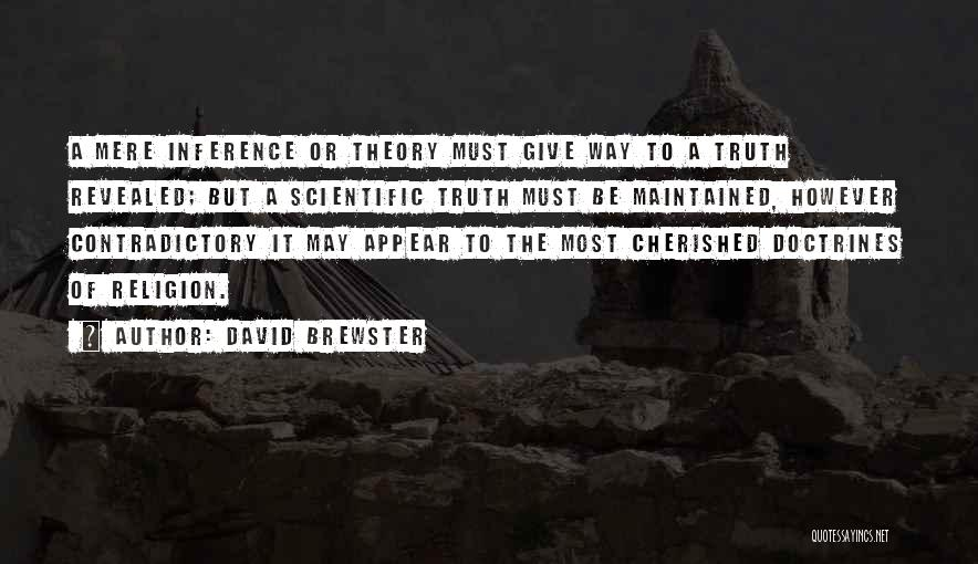 Scientific Theory Quotes By David Brewster