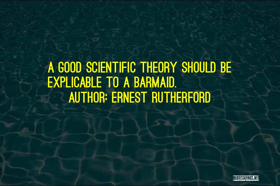 Scientific Theory Quotes By Ernest Rutherford