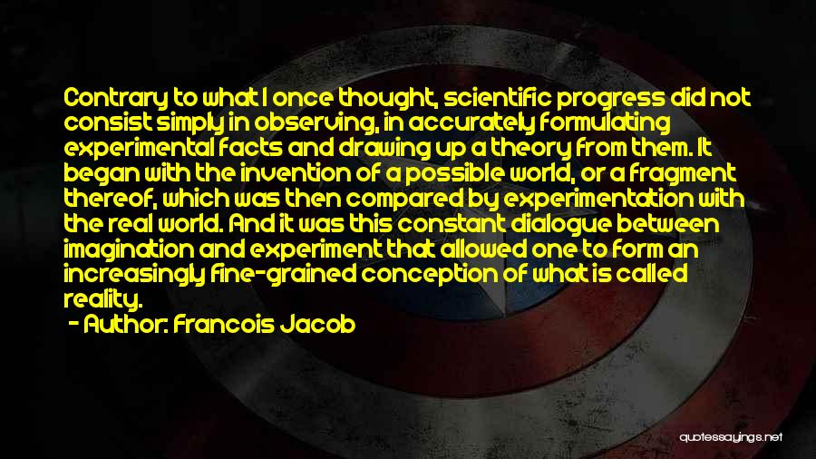 Scientific Theory Quotes By Francois Jacob