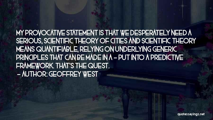 Scientific Theory Quotes By Geoffrey West
