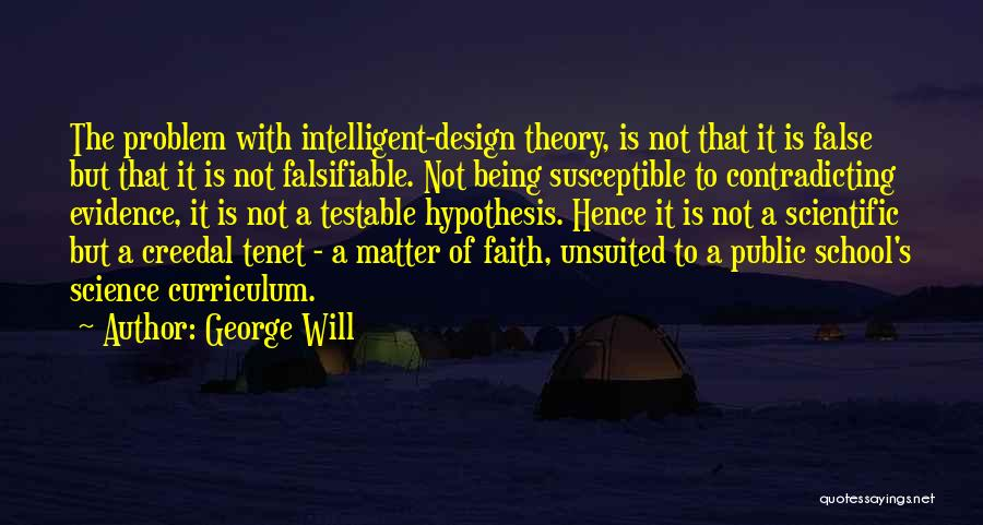 Scientific Theory Quotes By George Will