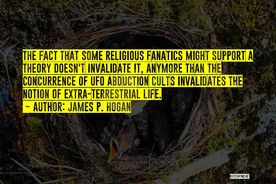Scientific Theory Quotes By James P. Hogan