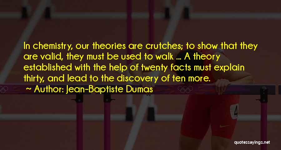 Scientific Theory Quotes By Jean-Baptiste Dumas
