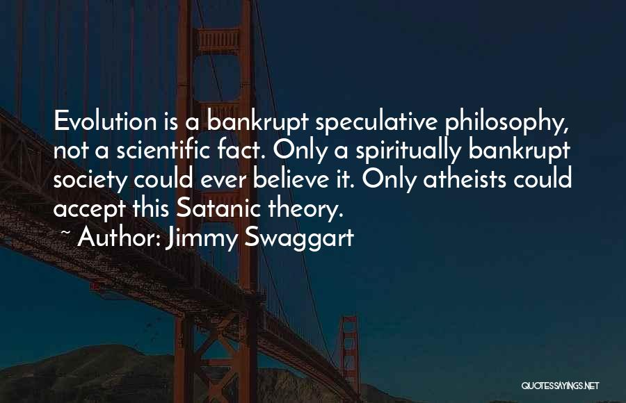 Scientific Theory Quotes By Jimmy Swaggart