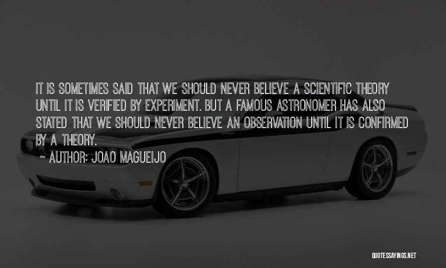 Scientific Theory Quotes By Joao Magueijo