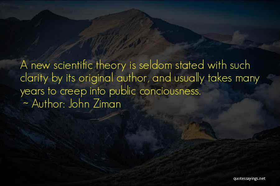 Scientific Theory Quotes By John Ziman