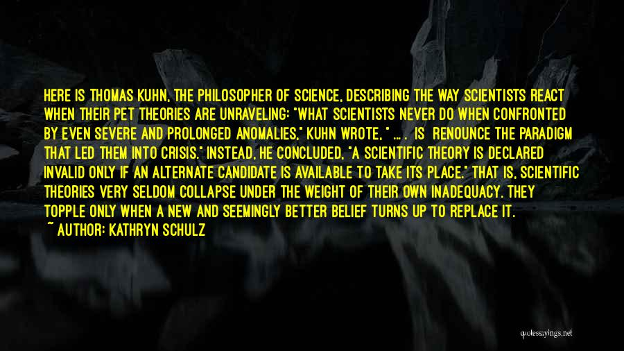 Scientific Theory Quotes By Kathryn Schulz