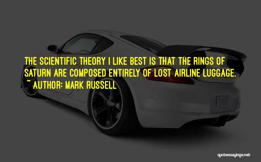 Scientific Theory Quotes By Mark Russell