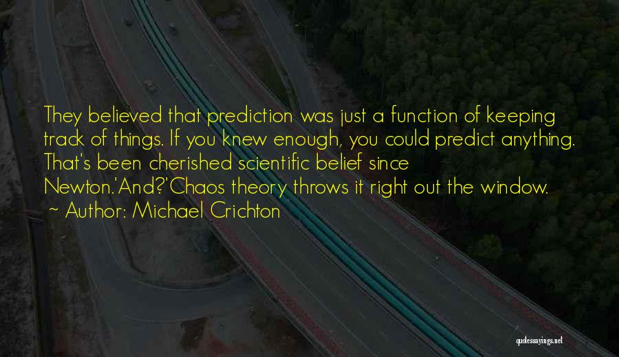 Scientific Theory Quotes By Michael Crichton