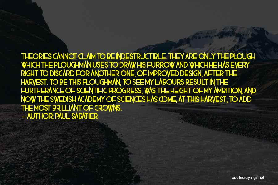 Scientific Theory Quotes By Paul Sabatier