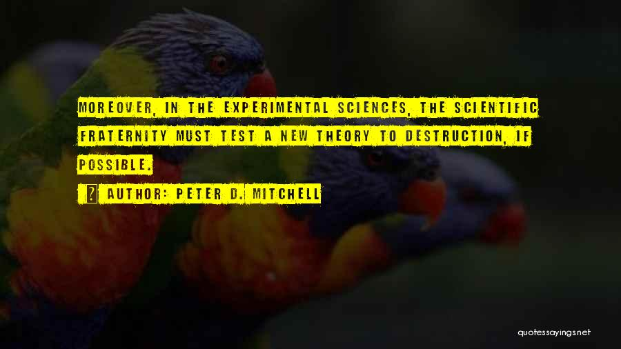 Scientific Theory Quotes By Peter D. Mitchell
