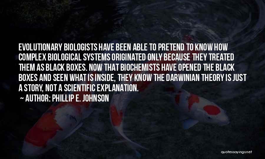 Scientific Theory Quotes By Phillip E. Johnson