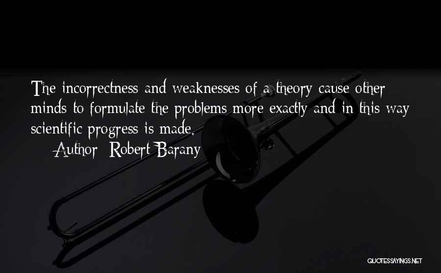 Scientific Theory Quotes By Robert Barany