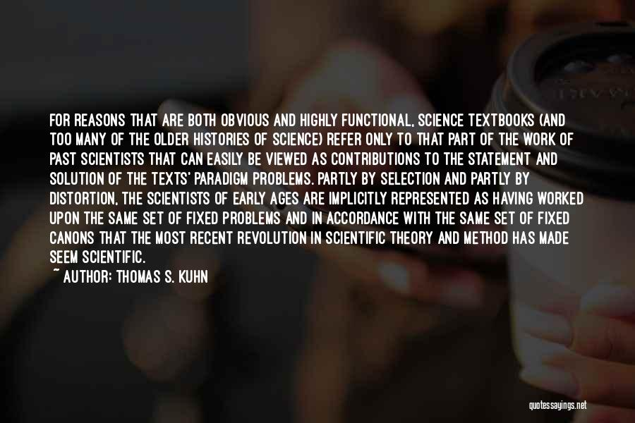 Scientific Theory Quotes By Thomas S. Kuhn