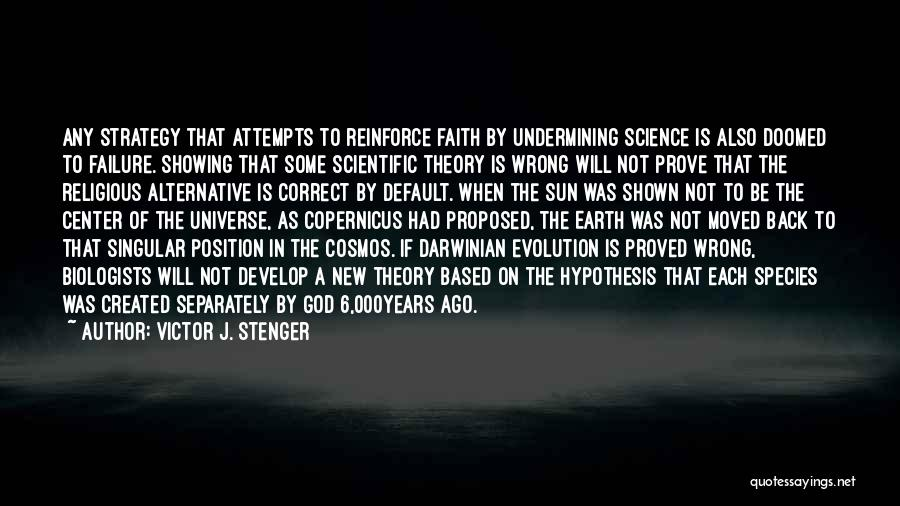 Scientific Theory Quotes By Victor J. Stenger