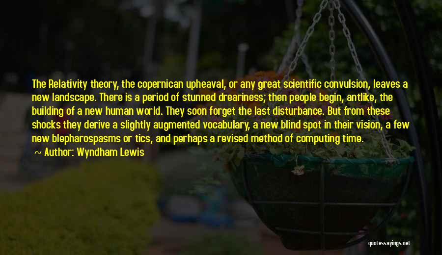 Scientific Theory Quotes By Wyndham Lewis