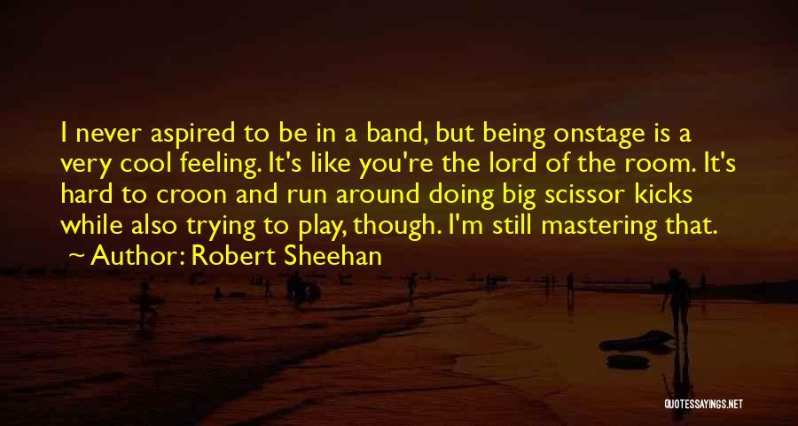 Scissor Quotes By Robert Sheehan