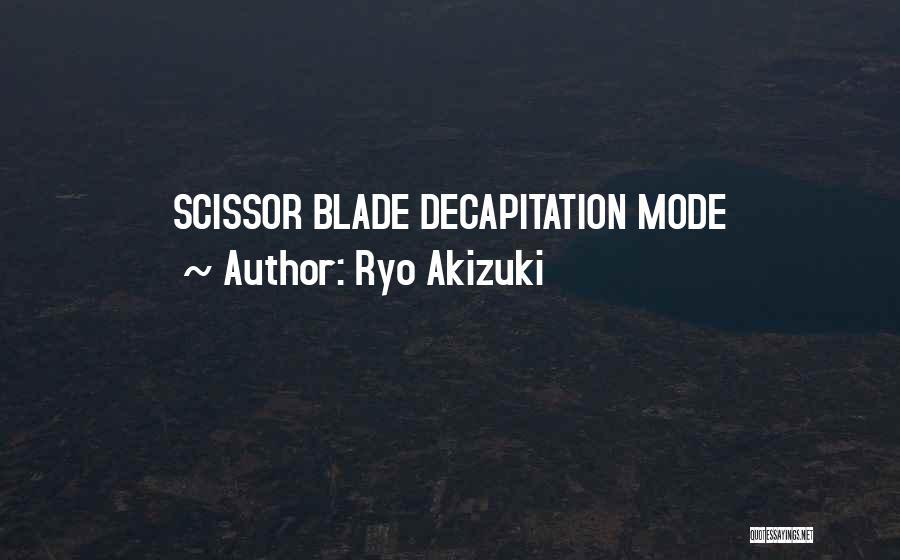 Scissor Quotes By Ryo Akizuki