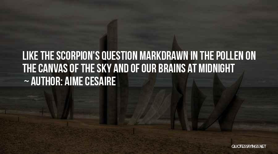 Scorpion Quotes By Aime Cesaire